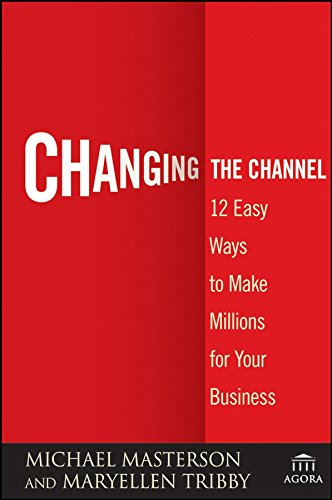 Download Changing the Channel: 12 Easy Ways to Make Millions for Your Business pdf