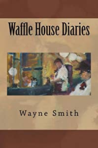 Waffle House Diaries by Wayne Smith ebook deal