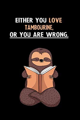 Either You Love Tambourine, Or You Are Wrong.: Yearly Home Family Planner with Philoslothical Sloth Help -