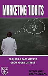 Marketing Tidbits: 50 Quick & Easy Ways To Grow Your Business