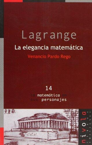 Descargar Libro Lagrange. La Elegancia Matemática Venancio Pardo Rego