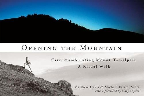Opening the Mountain: Circumambulating Mount Tamalpais, A Ritual Walk