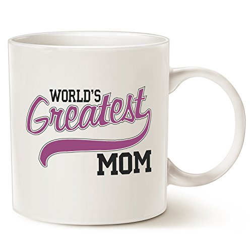 MAUAG Christmas Gifts Best Mom Coffee Mug - World's Greatest MOM - Best Birthday Gift for Mom, Mama, Mother, Grandma, Grandmother, Aunt, Sister Porcelain Cup, White 14 Oz by LaTazas (Best Gift For Birthdays)