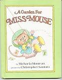 A Garden for Miss Mouse, Michaela Muntean, 0819310832