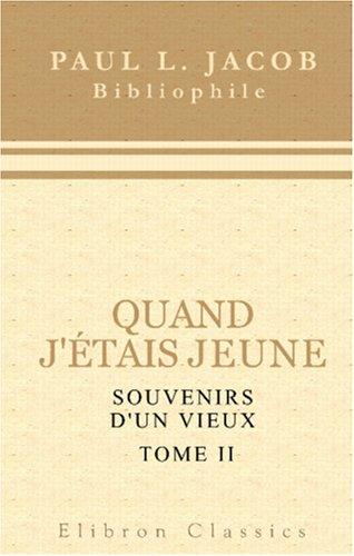 Quand j'étais jeune: Souvenirs d'un vieux. Tome 2 (French Edition) pdf