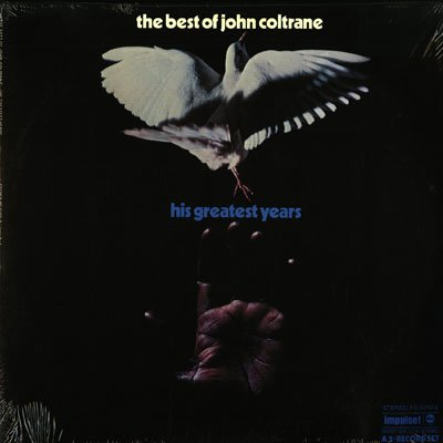 The Best of John Coltrane his Greatest ()