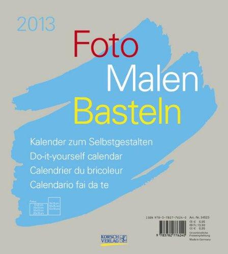 Foto - Malen - Basteln grau 2013: Kalender zum Selbstgestalten