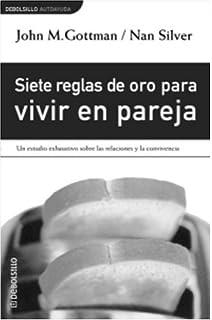 Siete reglas de oro para vivir en pareja (Debolsillo) (Spanish Edition)