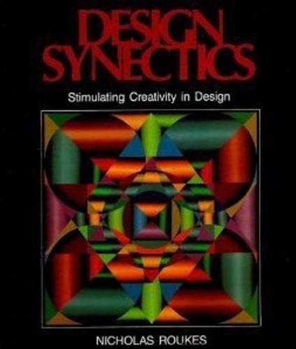 Design Synectics: Stimulating Creativity in Design
