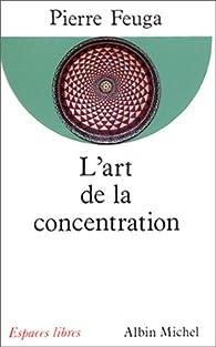 L'Art de la concentration par Pierre Feuga
