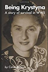 Being Krystyna: A story of survival in WW2 Paperback