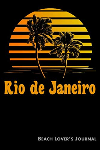Rio de Janeiro Beach Lover's Journal: Summer Vacation Diary with Beach Themed Stationary (6 x 9) (Planning A Trip To Rio De Janeiro)