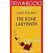 Trivia: The Bone Labyrinth: A Sigma Force Novel By James Rollins (Trivia-On-Books): Sigma Force Novels