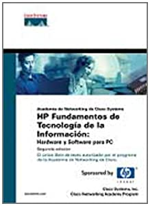 HP Fundamentos de Tecnologia de La Informacion: Hardware y Software Para PC (Spanish Edition) Systems Cisco