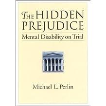 Hidden Prejudice: Mental Disability on Trial