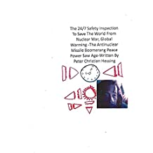 24/7 Safety Inspection To save The World from Nuclear War and Global Warminf- The Antinuclear Missile Boomerang Peace power Saw Age: The Antinuclear Missile Boomerang Peace Power  Saw Age (1)