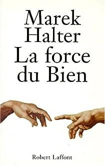 La force du bien par Halter