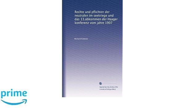 Rechte und pflichten der neutralen im seekriege und das 13.abkommen ...