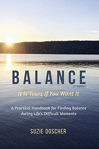 Balance: A Practical Handbook and Workbook for Finding Balance during Life's Difficult Moments