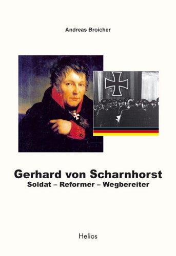 Gerhard von Scharnhorst: Soldat-Reformer-Wegbereiter