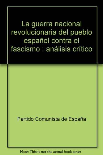 La guerra nacional revolucionaria del pueblo español contra el fascismo : análisis crítico