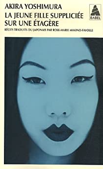 La jeune fille suppliciée sur une étagère suivi de Le sourire des pierres par Yoshimura