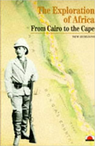 Exploration of Africa: From Cairo to the Cape (New Horizons)