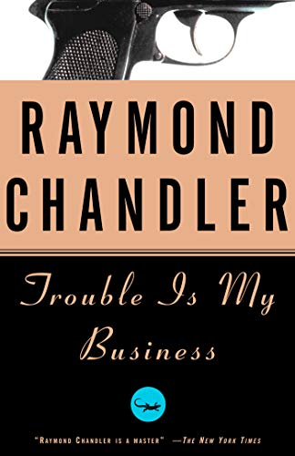 Trouble Is My Business: A Novel (Philip Marlowe series Book 8)