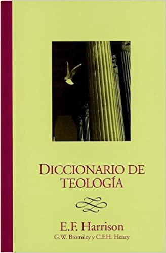 Diccionario de Teologia = Baker's Dictionary of Theology