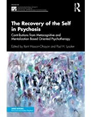 The Recovery of the Self in Psychosis: Contributions from Metacognitive and Mentalization Based Oriented Psychotherapy