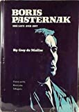 Boris Pasternak : His Life and Art, De Mallac, Guy, 0806116609