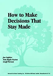 How to Make Decisions That Stay Made