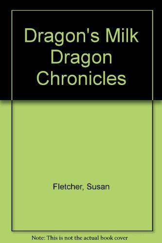 (Dragon's Milk Dragon Chronicles)
