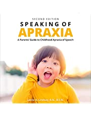 Speaking of Apraxia (Second Edition): A Parents' Guide to Childhood Apraxia of Speech
