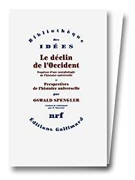 Le déclin de l'Occident. Volume I : Forme et réalité. Volume II : Perspectives de l'histoire universelle par Oswald Spengler