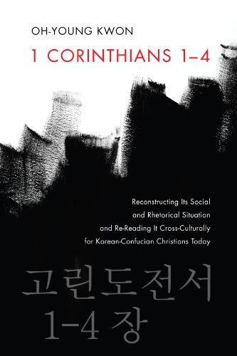 1 Corinthians 14: Reconstructing Its Social and Rhetorical Situation and Re-Reading It Cross-Culturally for Korean-Confu
