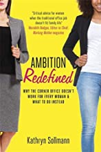 Ambition Redefined: Why the Corner Office Doesn't Work for Every Woman & What to Do Instead