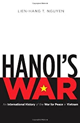 Hanoi's War: An International History of the War for Peace in Vietnam (New Cold War History)