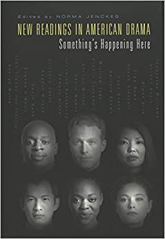 New Readings in American Drama: Something's Happening Here
