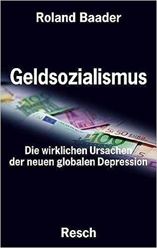 Bildergebnis für Roland Baader, Geldsozialismus - Die wirklichen Ursachen der neuen globalen Depression