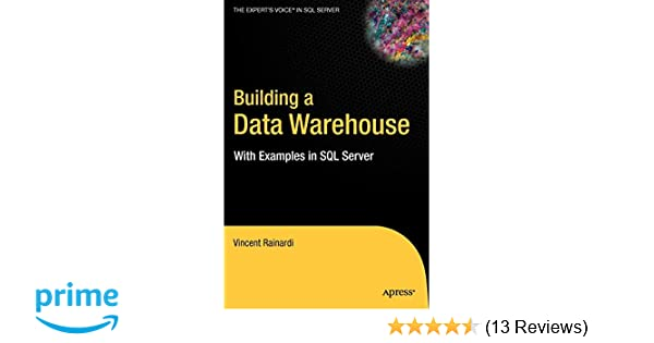 Building a Data Warehouse: With Examples in SQL Server (Expert's