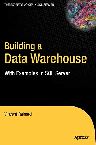 (Building a Data Warehouse: With Examples in SQL Server (Expert's Voice))