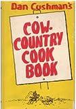Dan Cushman's Cow-Country Cook Book, Dan Cushman, 0911436022