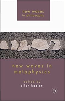 Book New Waves in Metaphysics (New Waves in Philosophy) (2010-01-20)