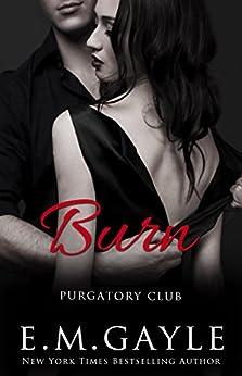 Burn (Purgatory Club Series Book 4) by [Gayle, E.M., Gayle, Eliza]