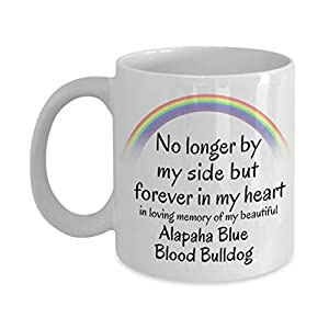 Alapaha Blue Blood Bulldog Memorial Gift Dog Mug No Longer By My Side But Forever in My Heart Cup In Memory of Pet Remembrance Gifts 17