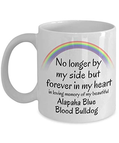 Alapaha Blue Blood Bulldog Memorial Gift Dog Mug No Longer By My Side But Forever in My Heart Cup In Memory of Pet Remembrance Gifts 1