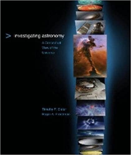 Investigating Astronomy: A Conceptual View of the Universe by Roger A. Freedman Timothy F. Slater (2011-11-30)