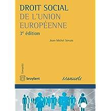 Droit social de l'Union européenne: L'ouvrage porte sur le droit social de l'Union européenne et concerne le droit du travail et de la sécurité sociale ... d'États. (Europe(s)) (French Edition)