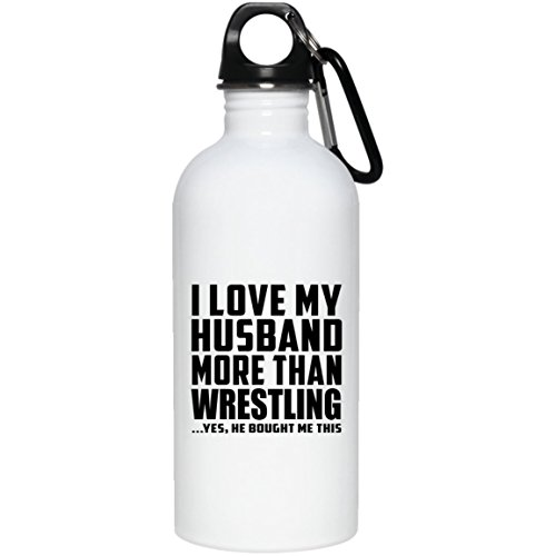 Designsify Wife Water Bottle, I Love My Husband More Than Wrestling .He Bought Me This - Water Bottle, Stainless Steel Tumbler, Best Gift for Girl, Her, Lady, Girlfriend from Husband by Designsify